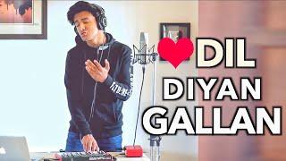 Dil Diyan Gallan (Cover by Aksh Baghla)