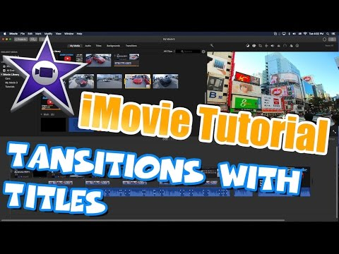 iMovie Tutorial - Transitions with Titles Effects