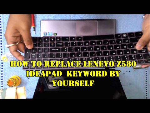 how to replace Leneno Z580 ideapad keyboard