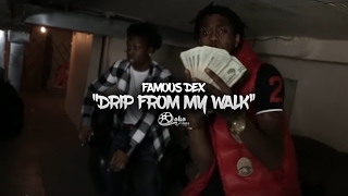 """Famous Dex - """"Drip From My Walk"""" (Official Music Video)"""