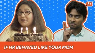 If HR Behaved Like Your Mom | Ft. Vibha Chibber | Mother's Day Special | Being Indian