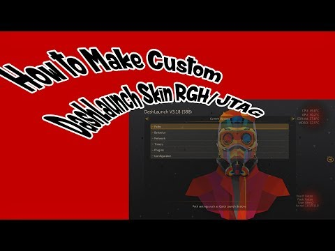 How to Make Custom Dashlaunch Skin RGH/JTAG