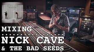 Mixing Nick Cave & The bad seeds - Nick Launay