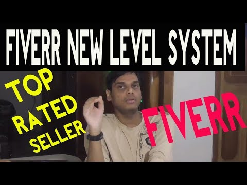 How to be top rated seller on fiverr 2018   New level system upgrade on fiverr   Hindi