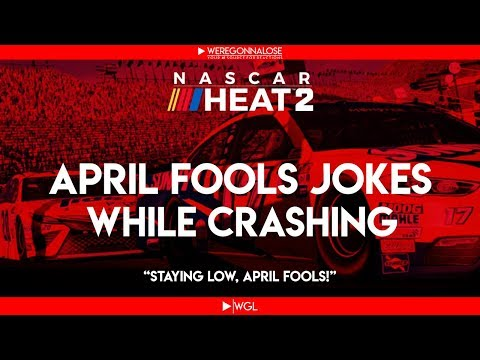 Nascar Heat 2 - April Fools Jokes While Crashing on the Final Lap - Funny Trolling Nascar Crashes