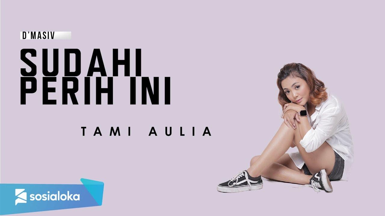 Download TAMI AULIA - SUDAHI PERIH INI (OFFICIAL MUSIC VIDEO) MP3 Gratis