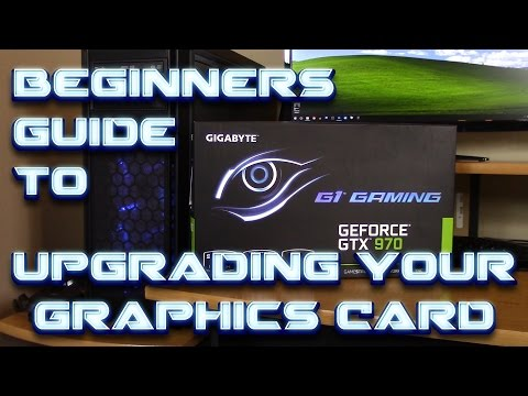 A Beginners Guide - Upgrade your GPU - How to Install a New Graphics Card