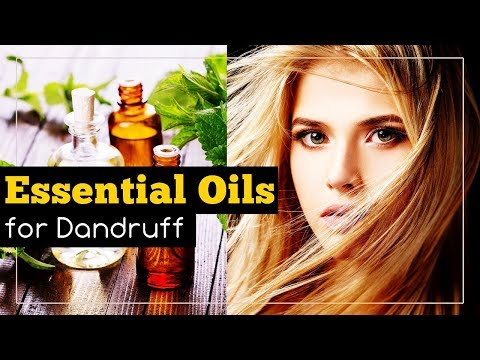 Most Effective Essential Oils for Dandruff