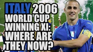 ITALY 2006 World Cup Winning XI: Where Are They Now?
