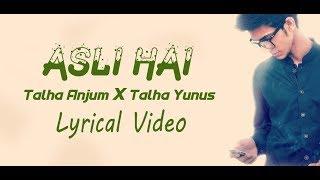 Asli Hai (Lyrics)   #RealHai   Talha Anjum   Talhah Yunus [Official Music Video]