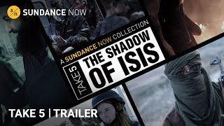 Take 5: The Shadow of Isis - Official Trailer [HD] | Sundance Now