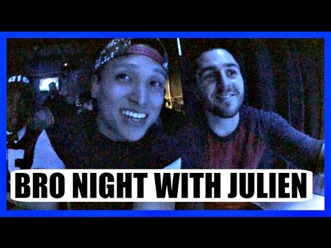 BRO NIGHT WITH JULIEN!