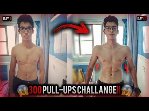 300 PULL UPS A DAY FOR 30 DAYS CHALLENGE [MY BODY RESULTS]