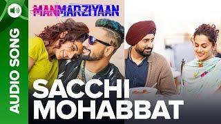 Sacchi Mohabbat | Full Audio Song | Manmarziyaan | Amit Trivedi, Shellee | Abhishek, Taapsee, Vicky