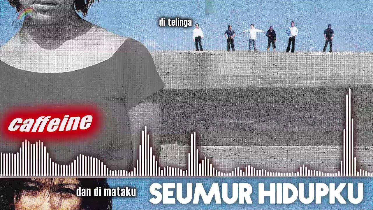 Download Caffeine - Seumur Hidupmu MP3 Gratis