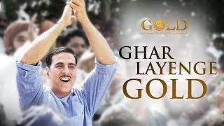 Ghar Layenge Gold | Gold | Akshay Kumar | Mouni Roy | Daler Mehndi | Latest Bollywood Movie | Gabruu