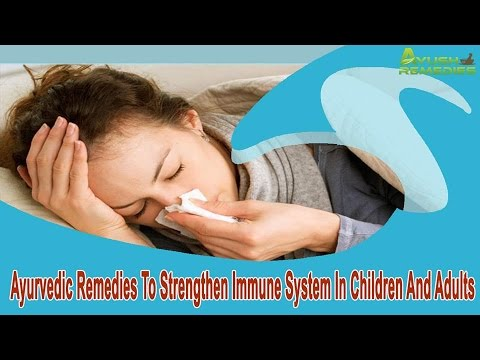 Ayurvedic Remedies To Strengthen Immune System In Children And Adults