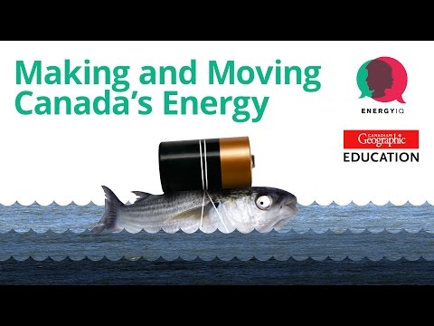 Making and Moving Canada's Energy