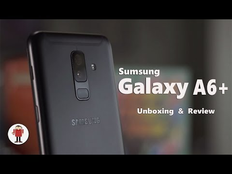 Samsung Galaxy A6 Plus (2018) - Unboxing & Full Review
