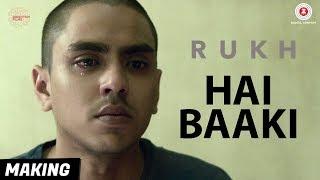 Hai Baaki - Making | Rukh | Manoj Bajpayee, Adarsh & Smita Tambe  | Arijit Singh | Amit Trivedi
