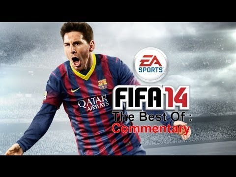 FIFA 14 - The Best Of Commentary