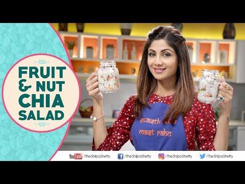 Fruit & Nut Chia Salad | Shilpa Shetty Kundra | Healthy Recipes | The Art Of Loving Food