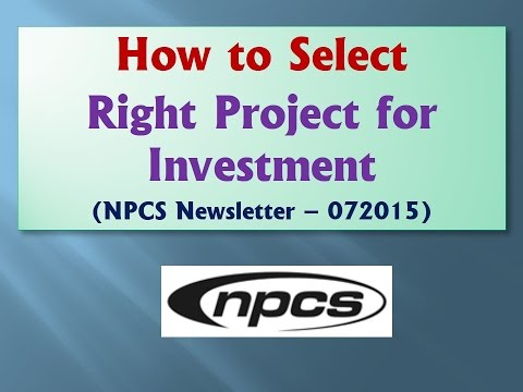 How to Select Right Project for Investment (NPCS Newsletter – 072015)