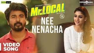 Mr.Local | Nee Nenacha Video Song | Sivakarthikeyan, Nayanthara | Hiphop Tamizha | M. Rajesh