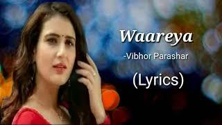 WAAREYA (Lyrics) - Vibhor Parashar//Suraj Pe Mangal Bhari//Diljit//Fatima//Javed Mohsin//Kunaal V