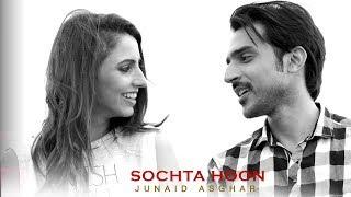 SOCHTA HOON - OFFICIAL VIDEO - JUNAID ASGHAR (2017)