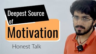 Deepest source of Motivation for all students | Honest Talk