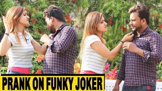 Prank On Funky Joker   Rits Dhawan