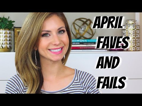 Favorites and Fails | April 2018 | Lisa J Makeup