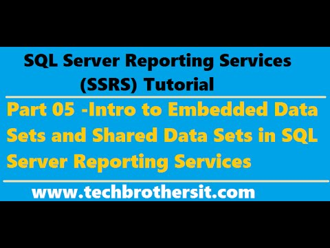SSRS Tutorial 05 - Intro to Embedded Data Sets and Shared Data Sets in SQL Server Reporting Services