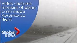 Video captures moment of plane crash inside Aeromexico flight