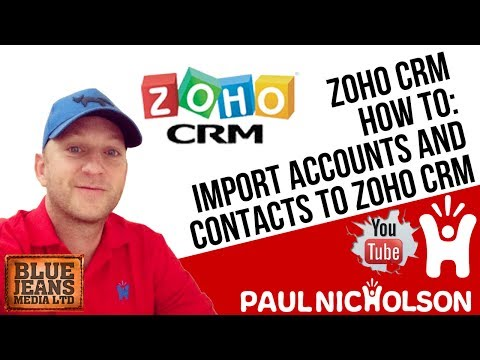 Zoho CRM How To Import Accounts And Contacts Tutorial