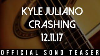 Kyle Juliano - Crashing (Official Song Teaser)