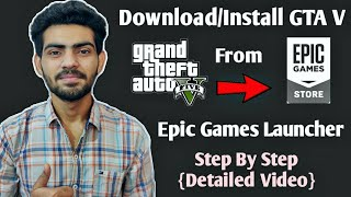 How To Download GTA V/GTA 5 Game Free From Epic Games Launcher - {Detailed Video}