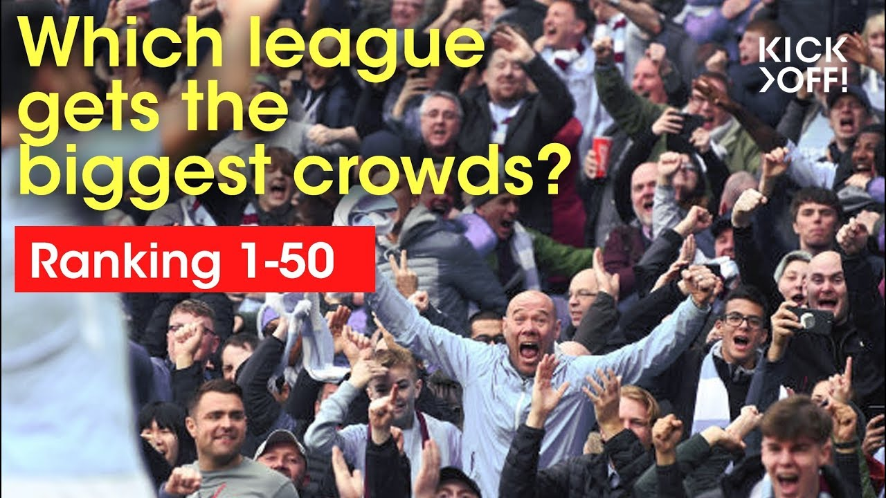 WHICH football league gets the biggest crowds? | Ranking 1 - 50