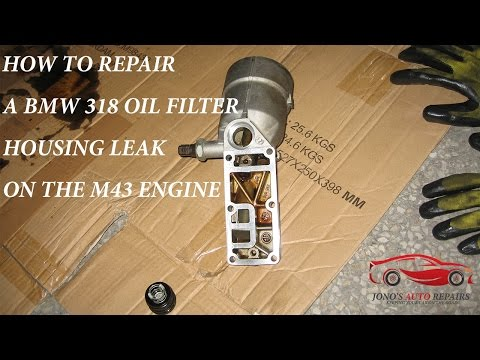 How To Repair Oil Filter Housing Leak On A BMW 318CI M43 Engine