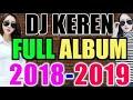 Download  MUSIK DJ TERBARU 2019 FULL BASS NONSTOP KENCENG SAMPE PEGEL MP3,3GP,MP4