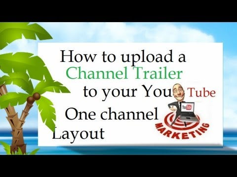 How to upload a Channel Trailer to your YouTube Channel