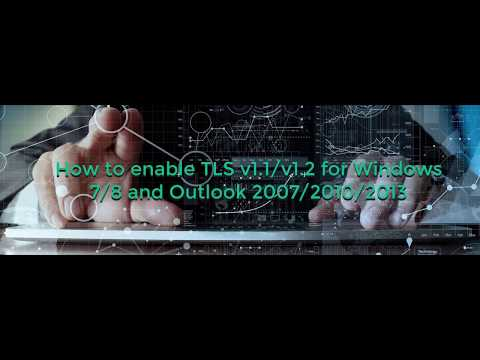 How to enable TLS v1.1/v1.2 for Windows 7/8 and Outlook 2007/2010/2013/2106