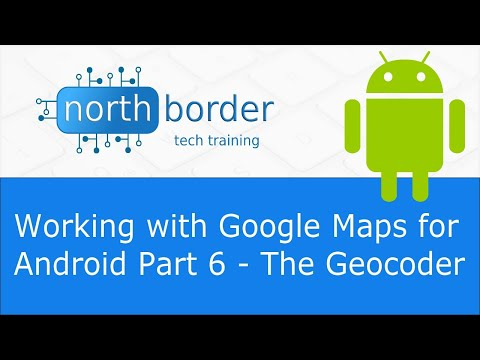 Working with Google Maps for Android Part 6 - The Geocoder