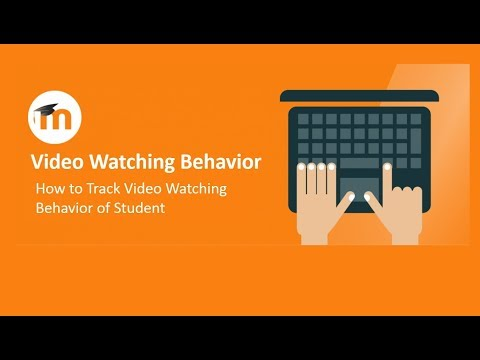 How to track Student's Video Watching Behavior in Moodle LMS