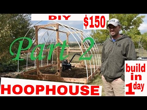 ORGANIC GARDENING--Build a Winter Greenhouse in 1 day for $150!! Part 2