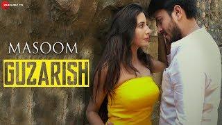 Guzarish   Masoom   Gufy   Javed Ali & Rehana Singh   Hansi Parmar & Ritesh Raghuvanshi