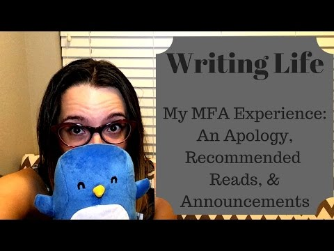 Writing Life || My MFA Experience: an apology, book recommendations, and announcements