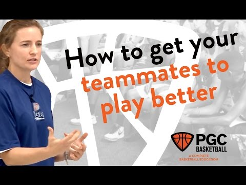 How to Get your Teammates to Play Better | PGC Basketball | Communication