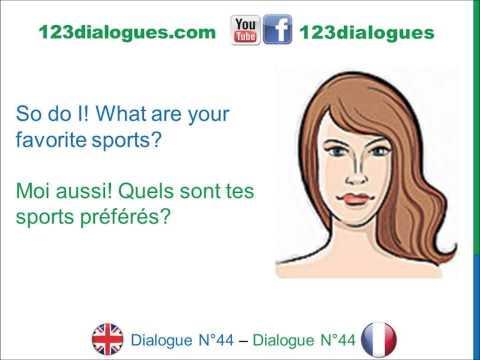 Dialogue 44 - English French Anglais Français - Sports Hobbies vocabulary - Passe-temps Loisirs